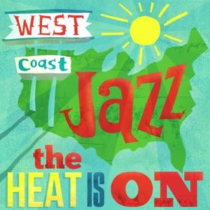 West Coast Jazz: The Heat Is On