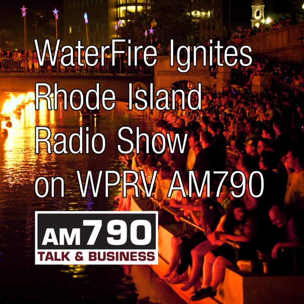 The WaterFire Ignites Rhode Island Radio Program