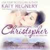 Campaigning for Christopher: The Winslow Brothers #4 - The Blueberry Lane Series Book 10 (Unabridged) - Katy Regnery