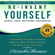 Paradee Thomas - Re-Invent Yourself: Business, Career and Personal Transformation: 7 Transforming Principles to Increase Happiness, Work-Life Balance and Self-Worth of Your Inner Child: Reinventing Yourself, Book 1 (Unabridged)