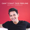 Bryan Termulo - I Can't Fight This Feeling artwork