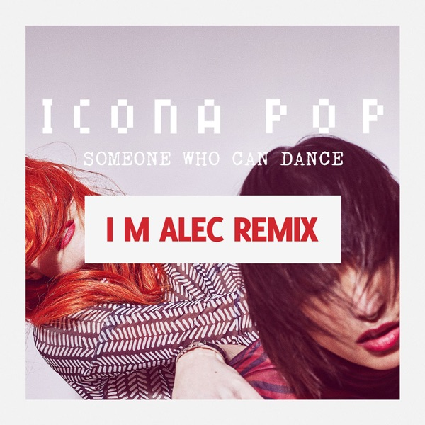 Someone Who Can Dance (Remixes) - Single
