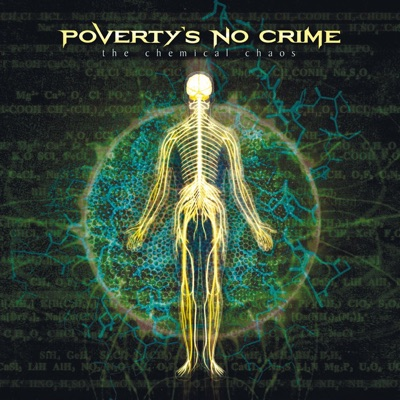 The Chemical Chaos - Poverty's No Crime