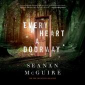 Every Heart a Doorway (Unabridged)