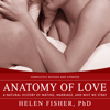 Helen Fisher - Anatomy of Love: A Natural History of Mating, Marriage, and Why We Stray (Unabridged) artwork