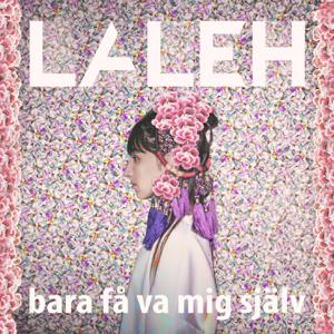 Laleh - Bara få va mig själv