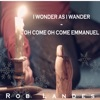 Rob Landes - I Wonder as I Wander  Oh Come Oh Come Emmanuel feat Jason Lyle Black Song Lyrics