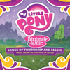 Songs of Friendship and Magic (Music from the Original TV Series) - My Little Pony