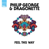 Philip George & Dragonette - Feel This Way