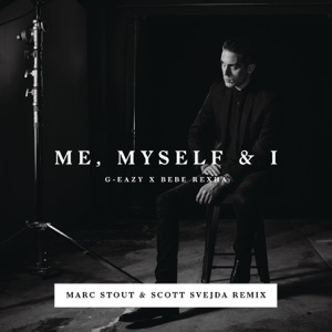 Me, Myself & I (Marc Stout & Scott Svejda Remix) - Single Mp3 Download