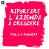 Paolo A. Ruggeri - Riportare l'azienda a crescere artwork