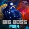 Big Boss Mika