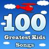 100 Greatest Kids Songs - Kiddie Palooza