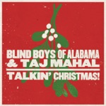 The Blind Boys of Alabama & Taj Mahal - Do You Hear What I Hear?
