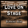 Love on Stage: 80's 90's Rock Ballads Unplugged - Burning Seas