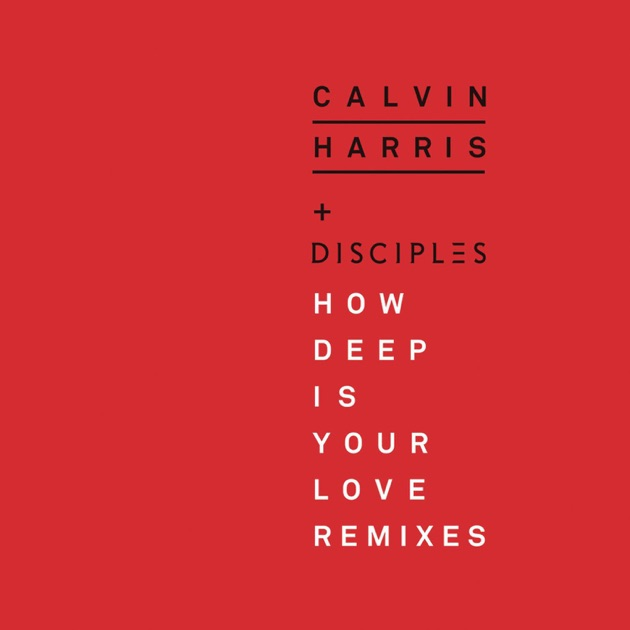 Calvin herris how deer is your love