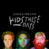 Kids These Days - Judah & The Lion