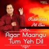 Agar Maangu Tum Yeh Dil From Kaash Tum Hote Single