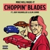 Choppin' Blades (feat. Jody HiGHROLLER & Slim Jxmmi) - Single, Mike WiLL Made-It