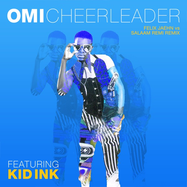 Cheerleader (feat. Kid Ink)