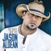 Old Boots, New Dirt (Bonus Track Edition), Jason Aldean