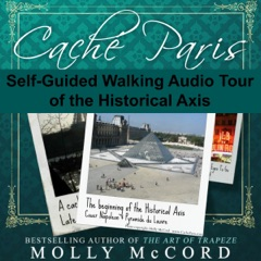 Caché Paris: A Guidebook to Discover New Places, Hidden Spaces, and a Favorite Oasis (Unabridged)