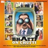 Mr. Bhatti on Chutti (Original Motion Picture Soundtrack) - EP, Tony Kakkar, Channi Singh, Taz & Siddhartha Suhas