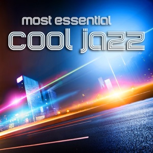 Most Essential Cool Jazz