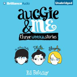 Auggie & Me: Three Wonder Stories (Unabridged) audiobook