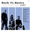 Back to Basics The Platters Live