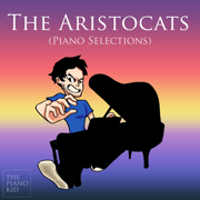 The Aristocats (Piano Selections) - EP - The Piano Kid - The Piano Kid