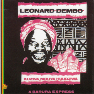 Leonard Dembo & Barura Express - Kuziva Mbuya Huudzwa