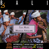Bali: Folk Music (UNESCO Collection from Smithsonian Folkways)