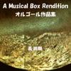 A Musical Box Rendition of Nagabuchi Tsuyoshi - Orgel Sound J-Pop