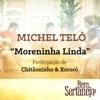 Moreninha Linda (feat. Chitãozinho & Xororó) - Single, Michel Teló