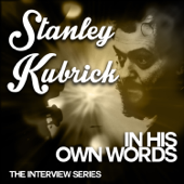 The Interview Series - Stanley Kubrik in His Own Words