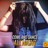 Come and Dance All Night