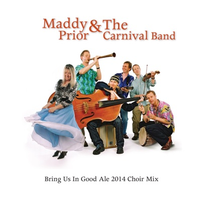 Bring Us in Good Ale 2014 Choir Mix - Single - Maddy Prior