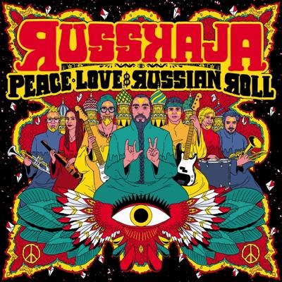 Peace, Love & Russian Roll - Russkaja