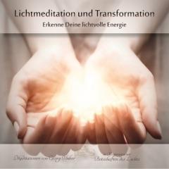 Lichtmeditation und Transformation: Erkenne Deine lichtvolle Energie