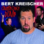 Comfortably Dumb - Bert Kreischer - Bert Kreischer