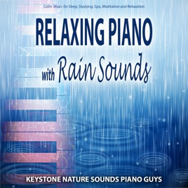 Relaxing Piano with Rain Sounds: Calm Music for Sleep Studying Spa  Meditation and Relaxation by Keystone Nature Sounds Piano Guys