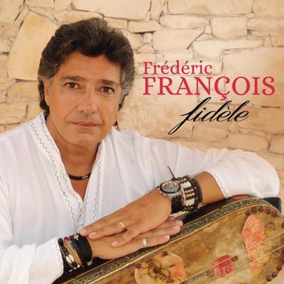 Fidèle - Frédéric François