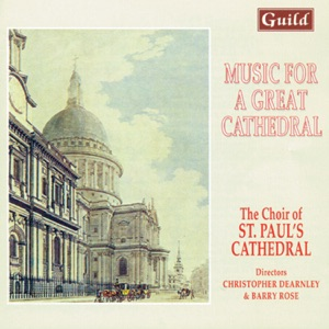 The Choir of St. Paul's Cathedral, Christopher Dearnley & Barry Rose - Above all praise and majesty