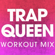 Trap Queen (Extended Workout Mix) - Power Music Workout