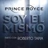 Soy el Mismo (Dueto Con Roberto Tapia) - Single, Prince Royce