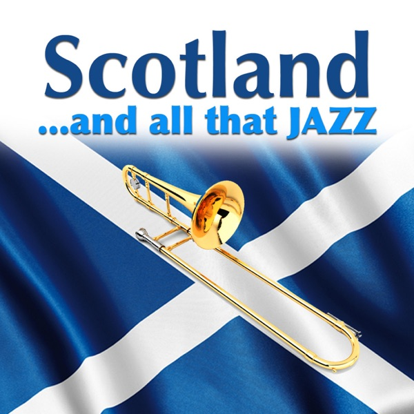 Scotland…and All That Jazz