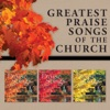 Greatest Praise Songs of the Church