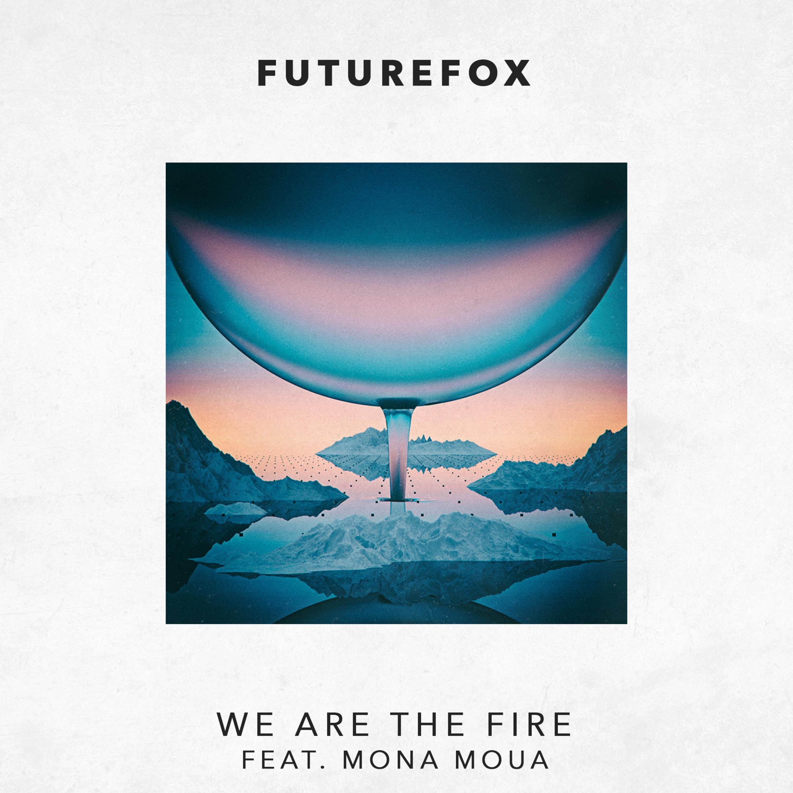 We Are the Fire (feat. Mona Moua) - Single