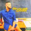 DeWayne Woods - Never Be the Same artwork